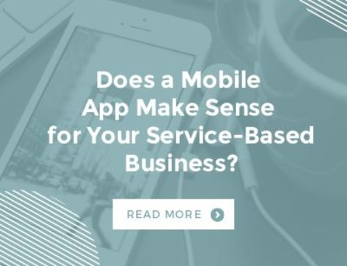 Does a Mobile App Make Sense for Your Service-Based Business?