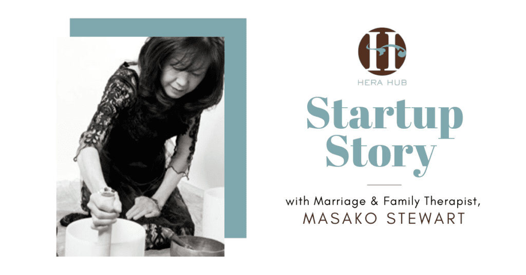 Startup Story with Marriage and Family Therapist, Masako Stewart