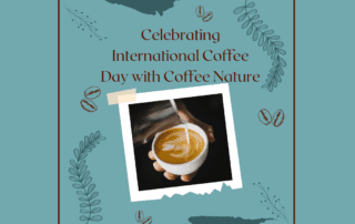 Celebrating International Coffee Day with Coffee Nature
