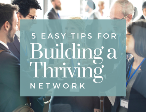 5 Tips for Building A Thriving Network