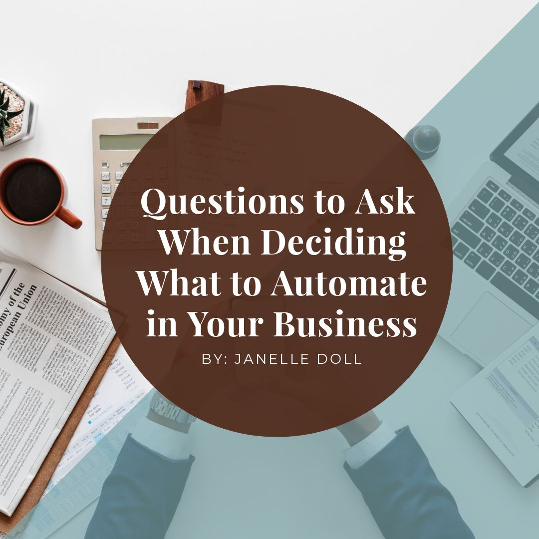 Questions to Ask When Deciding What to Automate in Your Business