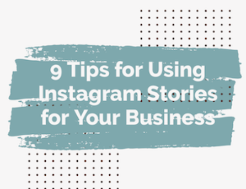 9 Tips for Using Instagram Stories for Business
