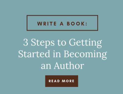 Write a Book: 3 Steps to Getting Started in Becoming an Author