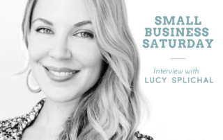 Small Business Saturday Interview with Lucy Splichal