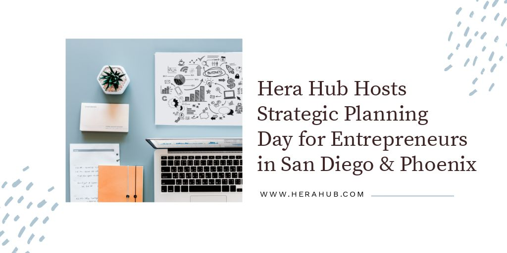 2019 Strategic Planning Day | Hera Hub Phoenix & Hera Hub San Diego