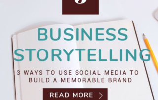 Business Storytelling - 3 ways to use social media to build a memorable brand