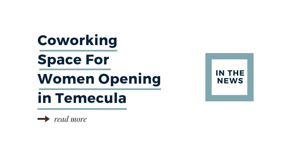 Coworking Space for Women Opening in Temecula