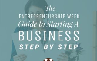 The Entrepreneurship Week Guide to Starting a Business Step by Step