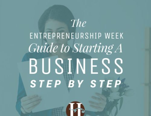 An Entrepreneurship Week Guide to Starting A Business Step by Step
