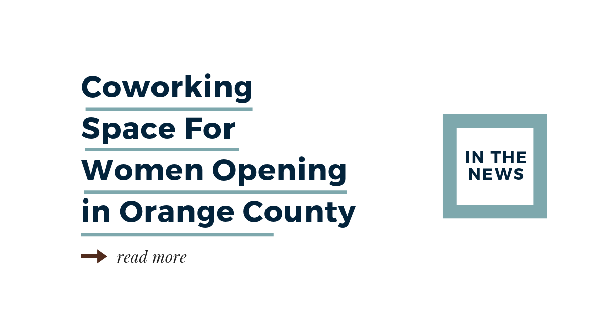 Coworking Space for Women Opening in Orange County