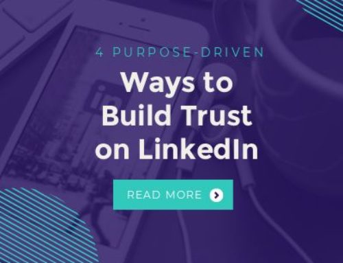 4 Purpose-Driven Ways to Build Trust on LinkedIn