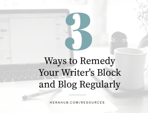 3 Ways to Remedy Your Writer's Block and Blog Regularly