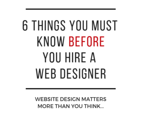 6 Things You Must Know Before Hiring A Web Designer