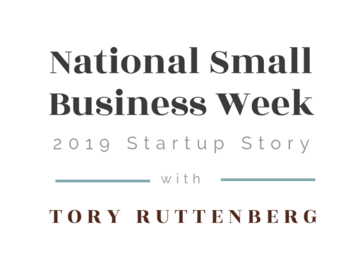 Small Business Week 2019: Startup Story with Tory Ruttenberg