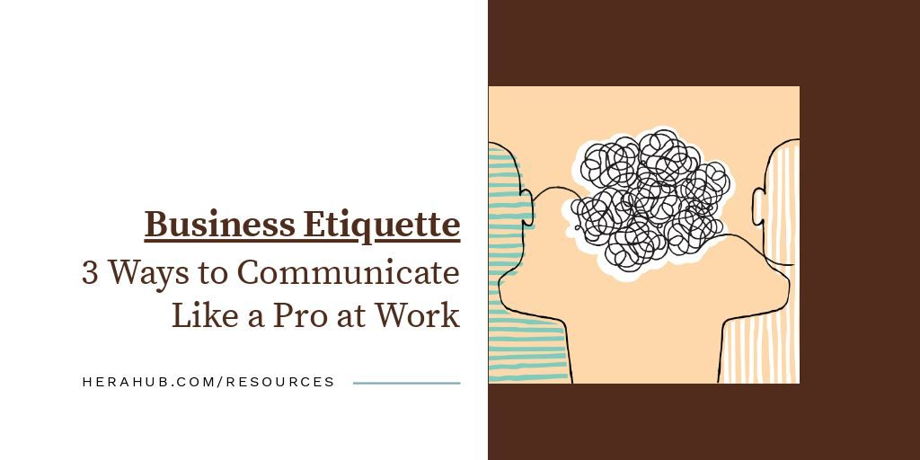 Business Etiquette - 3 Ways to Communicate Like a Pro at Work by Patti Perez