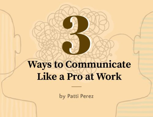 Business Etiquette: 3 Easy Ways to Communicate Like a Pro at Work