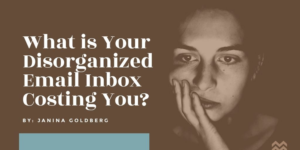 What is Your Disorganized Email Inbox Costing You?
