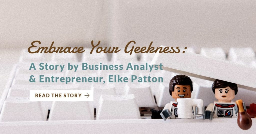 Embrace Your Geekness - A Story by Elke Patton