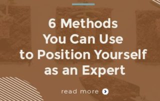 6 methods you can use to position yourself as an expert