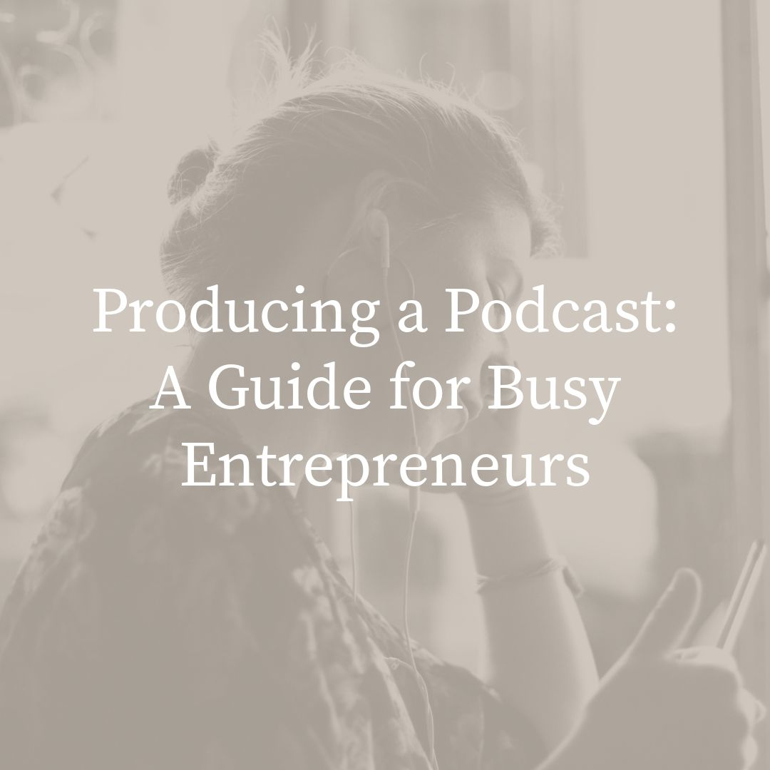 Producing-A-Podcast-Guide-for-Busy-Entrepreneurs-IG
