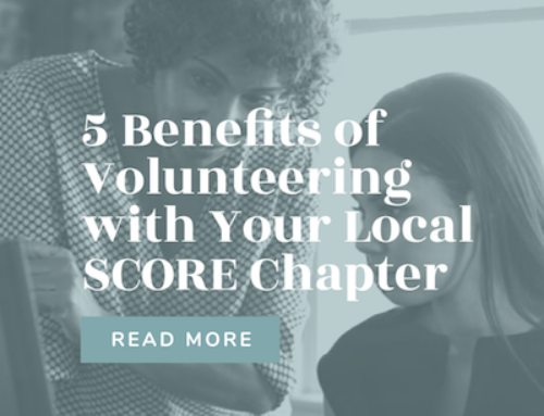 5 Benefits of Volunteering with Your Local SCORE Chapter