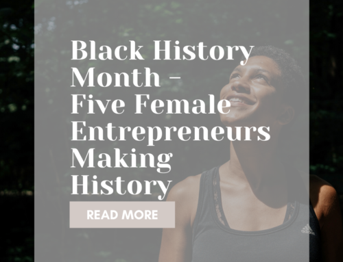 Black History Month – Five Female Entrepreneurs Making History